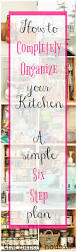 how to completely organize your kitchen week two organizing