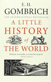 a little history of the world little histories e h gombrich