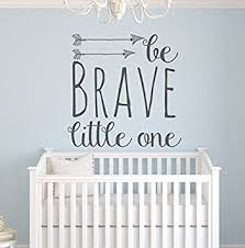 Nursery Wall Decal Be Brave One Wall Decal Quote Nursery Wall