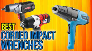 Tork 15 Amp Heavy Duty by 9 Best Corded Impact Wrenches 2017 Youtube
