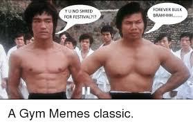 Shredding Meme - yuno shred for festival forever bulk brahhhh a gym memes classic