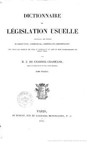 bureau dictionnaire dictionnaire de législation usuelle contenant les notions du droit