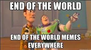 End Of The World Meme - 12 best end of the world memes images on pinterest ha ha funny