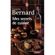 secrets de cuisine mes secrets de cuisine françoise bernard achat livre achat