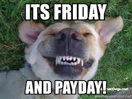 its friday and payday tgif dog meme generator