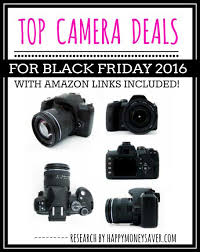 canon rebel black friday top camera deals for black friday 2016 happy money saver