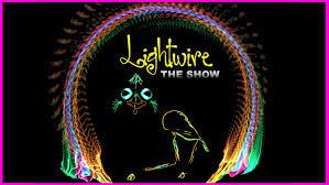 lightwire the show lightwire theater