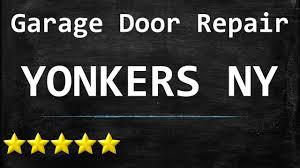 garage doors westchester ny garage door repair yonkers ny 914 215 7010 youtube