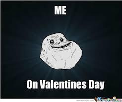 I Hate Valentines Day Meme - i hate valentine s day by slade positive meme center