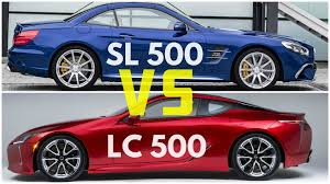 lexus lc 500 review motor trend 2017 lexus lc 500 vs mercedes sl 500 youtube