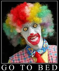 Scary Clown Meme - scary clown wants you to go to bed clowns for ryan pinterest