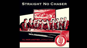 straight no chaser fan club presale straight no chaser to embark on worldwide i ll have another tour axs