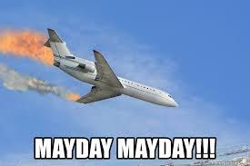 May Day Meme - mayday mayday plane crash mayday meme generator