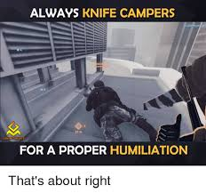 Best Video Game Memes - always knife cers gaming memes for a proper humiliation that s