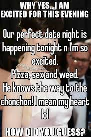 Perfect Date Meme - our perfect date night is happening tonight n i m so excited pizza