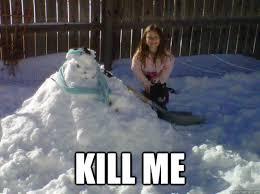 Snowman Meme - kill me snowman thing memes quickmeme