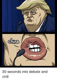 Chill Meme - china 30 seconds into debate and chill chill meme on sizzle