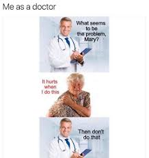 Doctor Meme - dump of doctor memes