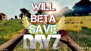 will beta 63 save dayz standalone dayz tv