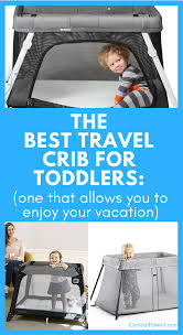 best travel crib for 2 year old toddler so you can enjoy your
