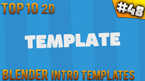 2d intro templates for blender top 10 blender 2d intro templates 48 free download youtube