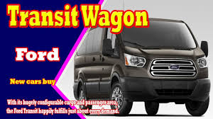 2018 ford transit wagon 2018 ford transit wagon review new
