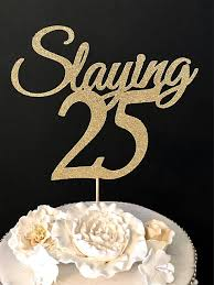 25 cake topper any number gold glitter 25th birthday cake topper slaying 25