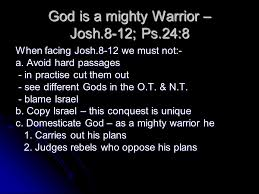 themes in god are not to blame god is a mighty warrior josh 8 12 ps 24 8 when facing josh 8 12