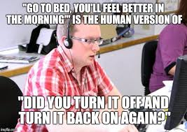 Tech Meme - human tech support imgflip