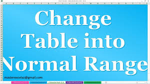 convert the table to a normal range how to convert table into normal range in ms excel 2016 youtube