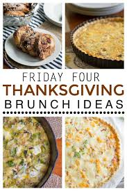 friday four 13 thanksgiving brunch ideas this gal cooks