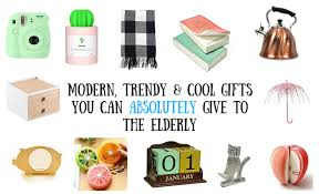 senior citizens gifts 17 cool and trendy gift ideas for senior citizens elder care issues