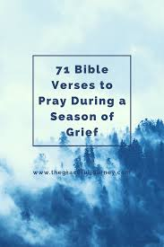 71 bible verses pray season grief graceful