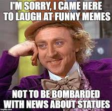 I Came Meme - i m sorry i came here to laugh at funny memes not to be bombarded