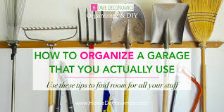 How To Organize Garage - how to organize a garage that you actually use home deconomics
