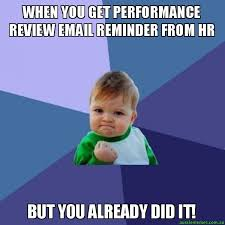Hr Memes - when you get performance review email reminder from hr but you
