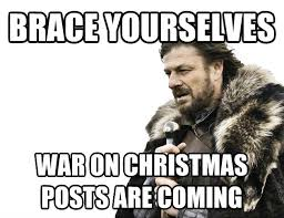 War On Christmas Meme - plowing through life the war on christmas