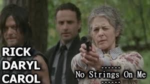 Carol Walking Dead Meme - the walking dead rick daryl and carol no strings youtube