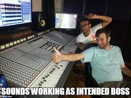 Sound Engineer Meme - sound imgflip