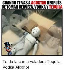 Memes Alcohol - cuando te vasa acostar despues de tomar cerveza vodkay tequila te da