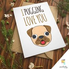 pug love card pun pet dog cute love by ecolorty paper