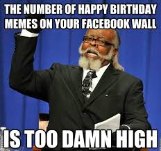 Birthday Memes For Facebook - 100 ultimate funny happy birthday meme s my happy birthday wishes