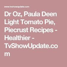 Paula Deen Southern Thanksgiving Recipes Best 20 Paula Deen Tomato Pie Ideas On Pinterest My Tomato Pie