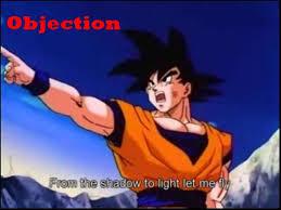 Objection Meme - goku objection d by myahomi on deviantart