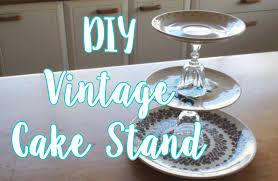 vintage cake stand diy vintage cake stand