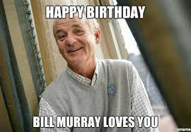 Bill Murray Memes - un categorized happy birthday bill murray loves you weknowmemes