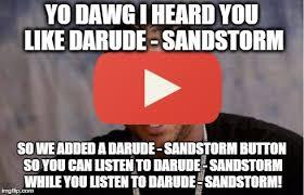 Sandstorm Meme - broughy memes nonchalant dominance