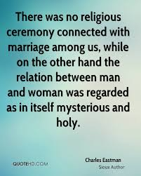 marriage ceremony quotes charles eastman marriage quotes quotehd