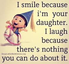 Funny Daughter Memes - funny mother daughter quotes i smile because im your daughter