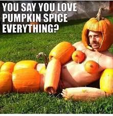 Pumpkin Meme - best 25 pumpkin spice meme ideas on pinterest pumpkin spice